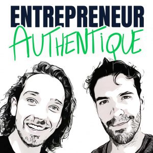 Entrepreneur Authentique Podcast