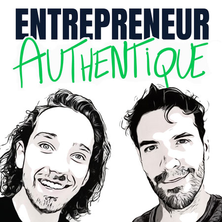 Podcast Entrepreneur Authentique